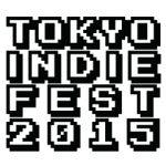 Tokyo Indie Fest 2015